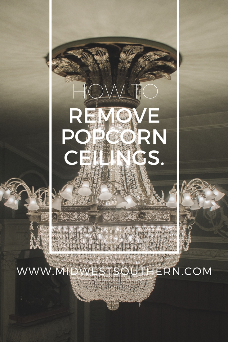 How To: Remove Popcorn Ceilings