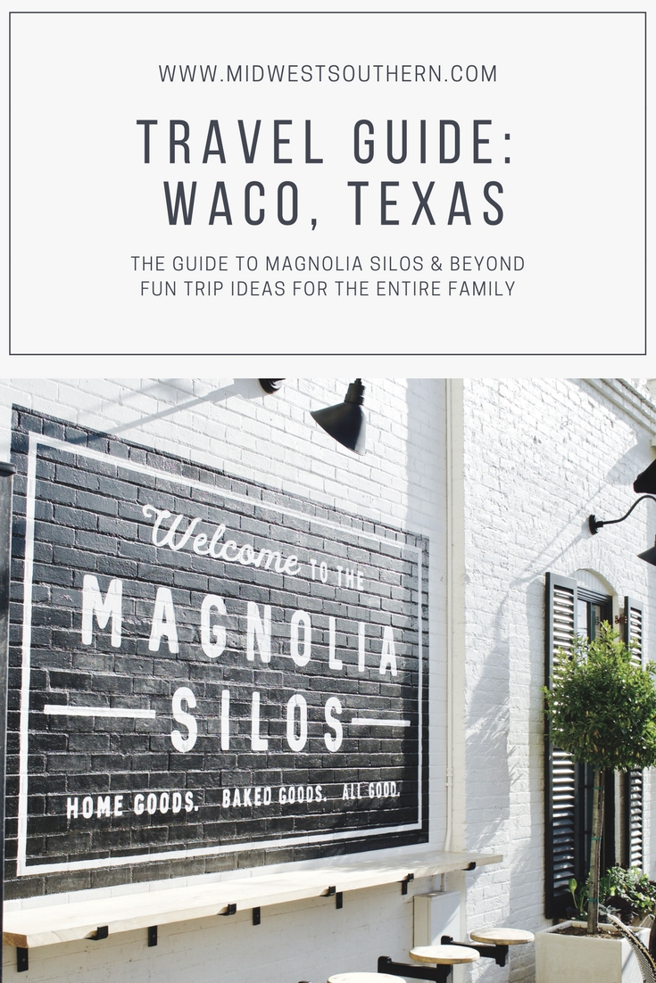 Travel Guide: Magnolia Market and Waco,Texas