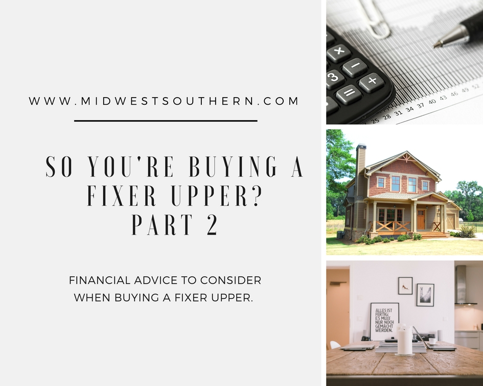 So, You're Buying a Fixer Upper: Part 2